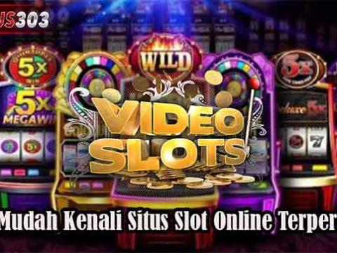 Cara Mudah Kenali Situs Slot Online Terpercaya