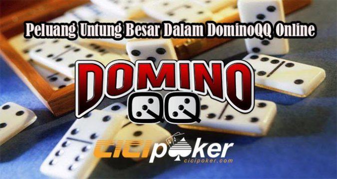 Peluang Untung Besar Dalam DominoQQ Online