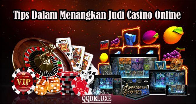Tips Dalam Menangkan Judi Casino Online
